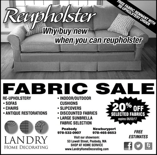Perfect For Reupholstering Sofas, Chairs, Indoor/outdoor Cushions,  Slipcovers And More. Call Landry Home Decorating At (978) 532 0907.